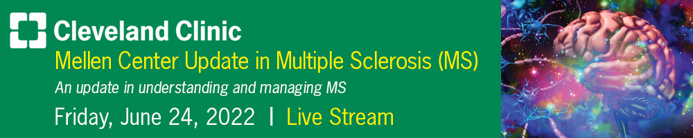 Cleveland Clinic Mellen Center Update in Multiple Sclerosis